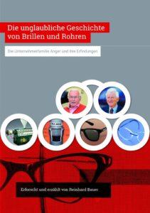 Biografie über die Brüder Wilhelm und Anton Anger und ihr Können zum Brillen-Material Kunststoff - Autor Reinhard Baur