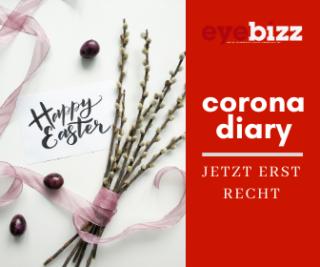 Corona Diary 17 - jetzt erst recht